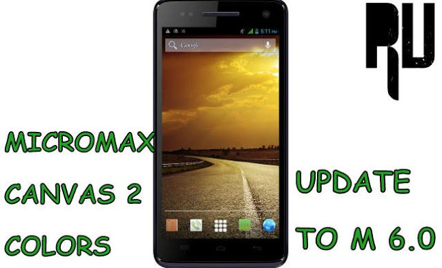 update-micromax-canvas-2-colors-with-6.0-marshmallow