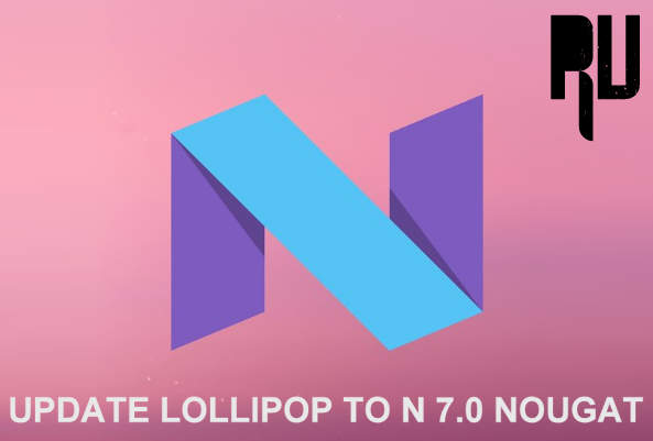 Update-android-lollipop-5.0-with-android-7.0-N-nougat