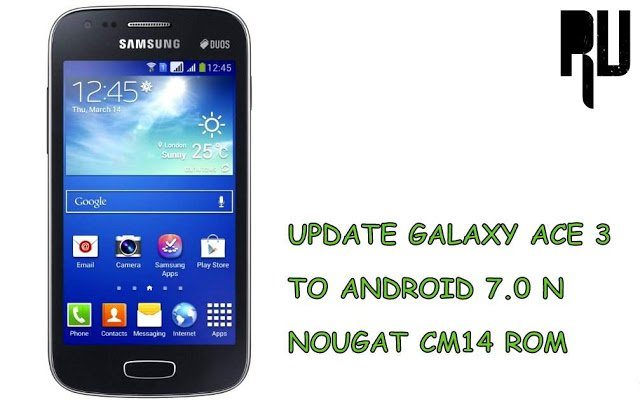 update-galaxy-ace-3-to-android-7.0-nougat-cm14-rom