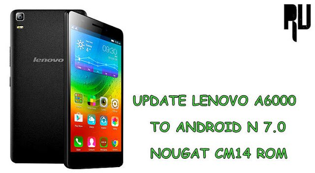 Install-Cm14-Android-nougat-7.0-in-Lenovo-a6000-a6000-plus