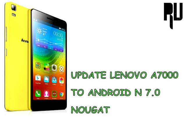 How-to-update-lenovo-a7000-to-android-7.0-nougat