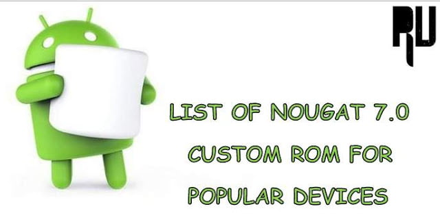 Download-Nougat-Roms-for-all-Popular-android-Phones