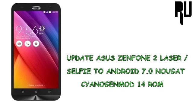 update-asus-zenfone-2-laser-and-zenfone-2 selfie-to-android-7.0-nougat